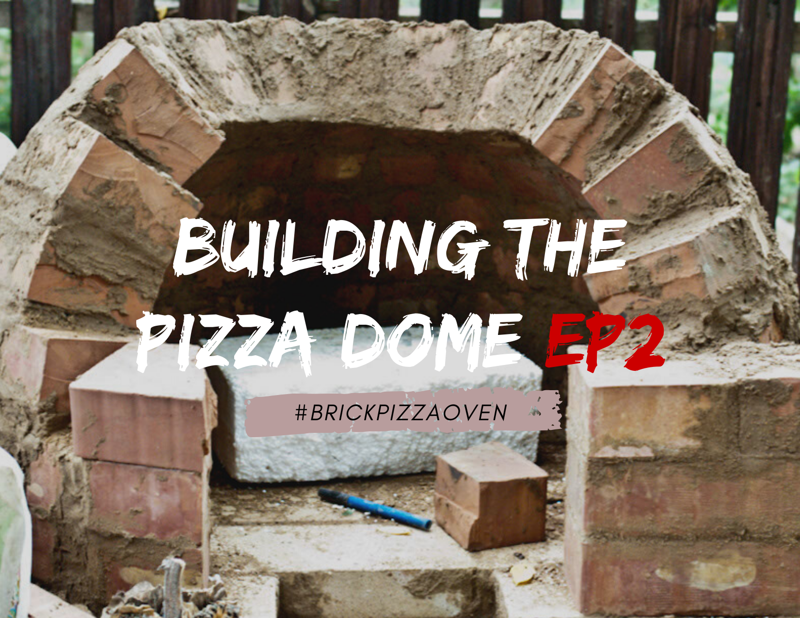 How To Build An Outdoor Pizza Oven Ep 2 Howtospecialist How